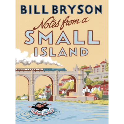 Notes From a Small Island Journey Through Britain by Bill Bryson